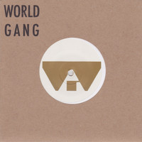 World Gang - Mechanic the Mushroom / Dolphin Smiles