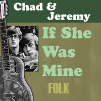 Chad & Jeremy - If She Was Mine
