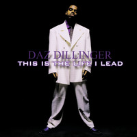 Daz Dillinger - This Is the Life I Lead - Clean Version (Digitally Remastered)