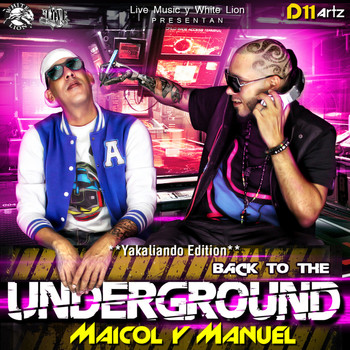 Maicol Y Manuel - Yakaliando Edition - Back To The Underground