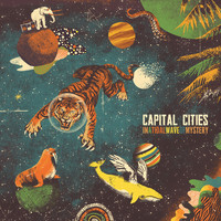 Capital Cities - In A Tidal Wave Of Mystery (Deluxe Edition)