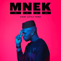 MNEK - Every Little Word (Explicit)