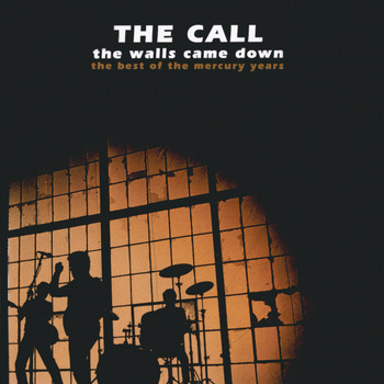 The Call - The Walls Came Down: The Best Of The Mercury Years