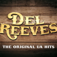Del Reeves - The Original UA Hits