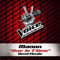 Manon - Que Je T'Aime - The Voice 3