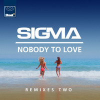 Sigma - Nobody To Love (Remixes 2)