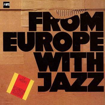 Jan Garbarek, Terje Rypdal, Art Farmer & Benny Bailey - From Europe with Jazz