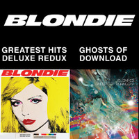 Blondie - Blondie 4(0)-Ever: Greatest Hits Deluxe Redux / Ghosts Of Download