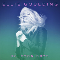 Ellie Goulding - Halcyon Days (Explicit)