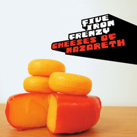 Five Iron Frenzy - Cheeses of Nazareth