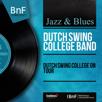 Dutch Swing College Band - Dutch Swing College On Tour
