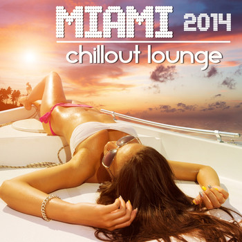 Various Artists - Miami Chillout Lounge 2014 - Ocean View Luxury Paradise Del Mar