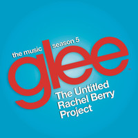 Glee Cast - Glee: The Music, The Untitled Rachel Berry Project