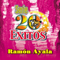 Ramon Ayala - Series 20 Exitos