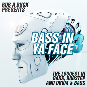 Various Artists - Rub A Duck presents Bass in Ya Face 3