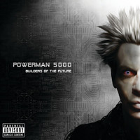 Powerman 5000 - Builders Of The Future (Explicit)