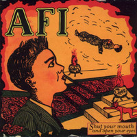 AFI - Shut Your Mouth And Open Your Eyes (Explicit)