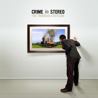 Crime In Stereo - The Troubled Stateside (Explicit)