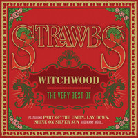 Strawbs - Witchwood: The Very Best Of