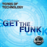 Tears of Technology - Get The Funk