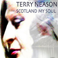 Terry Neason with Brian Prentice - Scotland My Soul
