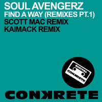 Soul Avengerz - Find A Way (Remixes Part 1)