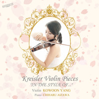 "Kowoon Yang & Chiharu Aizawa - Kreisler: Violin Pieces ""In the Style Of…"""