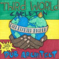 Third World - Good Hearted People (feat. Capleton) [Dub Architect Remix] - Single