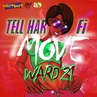 Ward 21 - Tell Har Fi Move - Single