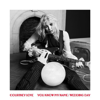 Courtney Love - You Know My Name / Wedding Day (Explicit)