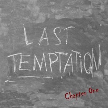 Last Temptation - Chapter One