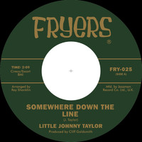 Little Johnny Taylor - Somewhere Down the Line / What You Need is a Ball