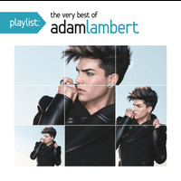 Adam Lambert - Playlist: The Very Best Of Adam Lambert