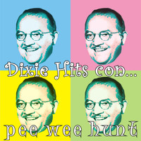 Pee Wee Hunt - Dixie Hits Con...