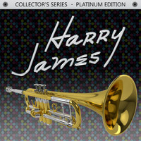 Harry James - Collector's Series - Platinum Edition: Harry James