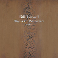 Bill Laswell - Means of Deliverance
