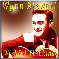 Wynn Stewart - Wishful Thinking