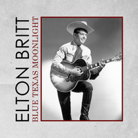 Elton Britt - Blue Texas Moonlight