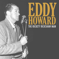 Eddy Howard - The Rickety Rickshaw Man