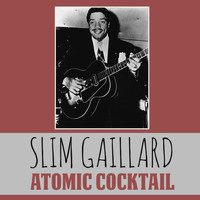 Slim Gaillard - Atomic Cocktail