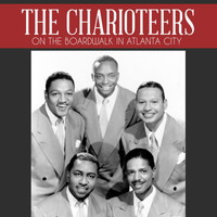 The Charioteers - On the Boardwalk in Atlanta City