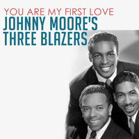 Johnny Moore's Three Blazers - You Are My First Love