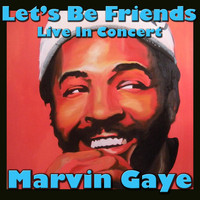 Marvin Gaye - Let's Be Friends: Live in Concert