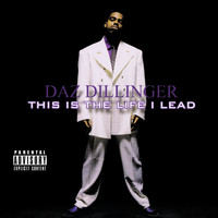 Daz Dillinger - This Is the Life I Lead (Digitally Remastered) (Explicit)