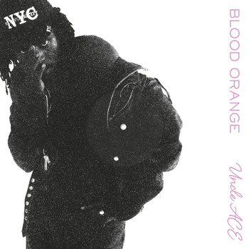Blood Orange - Uncle ACE (Remixes)