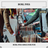 Burl Ives - Burl Ives Sings For Fun (With Bonus Tracks)