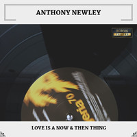 Anthony Newley - Love Is A Now & Then Thing (With Bonus Tracks)