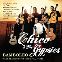 Chico & The Gypsies - Bamboleo - The Greatest Gypsy Hits of All Time