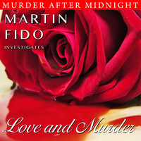 Martin Fido - Murder After Midnight: Love And Murder