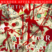 Martin Fido - Murder After Midnight: All For The Cash